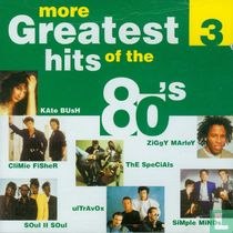 More Greatest Hits of the 80's 3