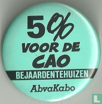 5% voor de CAO - bejaardentehuizen - AbvaKabo