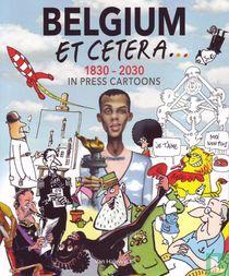 Belgium et cetera... - 1830-2030 In Press Cartoons