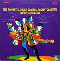 The romantic, wacky, soulful, rockin', country, Bobby Goldsboro