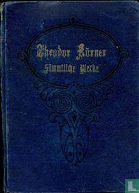 Theodor Körner's Sämtliche Werke