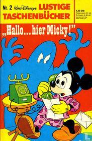 """""""Hallo... hier Micky!"""""""
