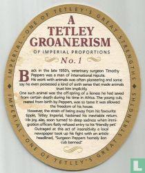 A Tetley Groanerism
