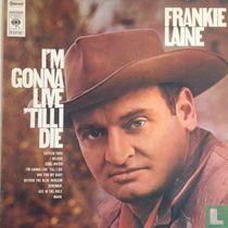 I'm Gonna Live 'Till I Die