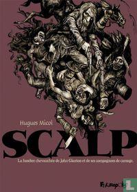 Scalp - La funèbre chevauchée de John Glanton er de ses compagnons de carnage
