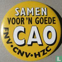 Samen voor 'n goede CAO - FNV-CNV-HZC