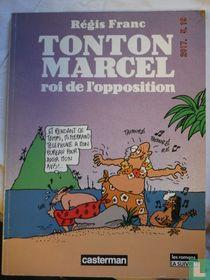 Tonton Marcel roi de l'opposition