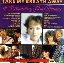 Take My Breath Away - 18 Romantic Film Themes