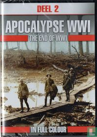 Apocalypse WWI - The End of WWI