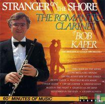 Stranger on the Shore - The Romantic Clarinet of Bob Kaper
