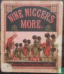 Nine Niggers More