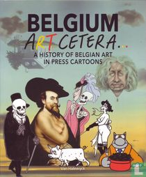 Belgium art cetera... - A history of Belgian art in press cartoons