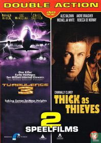 Turbulence 3 + Thick as Thieves