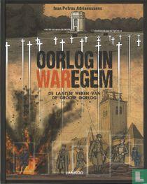Oorlog in Waregem - De laatste weken van de Groote Oorlog