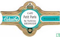 Café Petit Paris at Madeleine Diksmuide - Caraïbe - Woumenweg 42