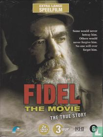 Fidel - The Movie - The True Story