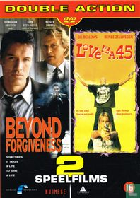 Beyond Forgiveness + Love and a .45