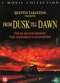 From Dusk Till Dawn 2 - Texas Blood Money + From Dusk Till Dawn 3: The Hangman's Daughter