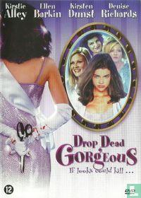Drop Dead Gorgeaous