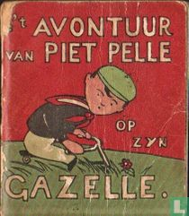 't Avontuur van Piet Pelle op zyn Gazelle