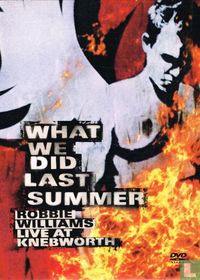 What we did Last Summer - Live at Knebworth