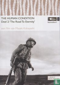 The Human condition - Deel 2: The Road To Eternity
