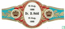 15 Aug. 1888 - Dr. D. Held 15 Aug. 1968