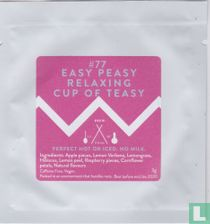 #77 Easy peasy relaxing cup of Teasy