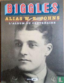 Biggles alias W.E. Johns - L'album du centenaire