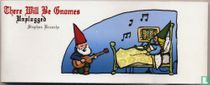 There will be Gnomes: Unplugged