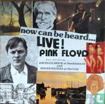 Now Can Be Heard.. Live! Pink Floyd