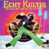 Echt Kultig - Disco (Die Besten Disco Hits Der 70er Und 80er!)