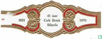 45 years Café Brink Sibculo - 1925 - 1970