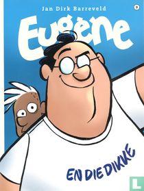Eugène en die dikke