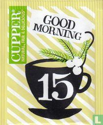15 Good Morning