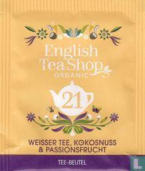 21 Weisser Tee, Kokosnuss & Passionsfrucht