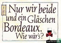 """Bordeaux """"Nur wir beide und ein Gläschen..."""""""