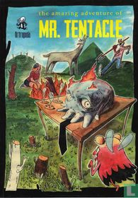 The amazing adventures of Mr. Tentacle