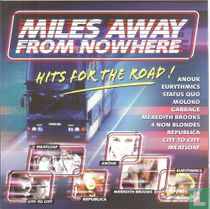 Miles Away From Nowhere Hits For The Road !