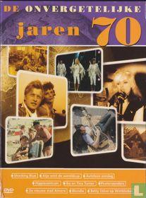 De onvergetelijke jaren 70