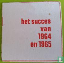 het succes van 1964 en 1965