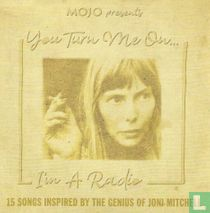 You Turn Me on... I'm a Radio (15 Songs Inspired by the Genius of Joni Mitchell)