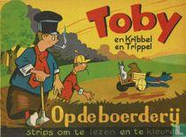 Toby en Kribbel en Trippel op de boerderij
