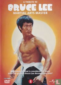 A Tribute to Bruce Lee - Martial Arts Master