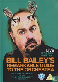 Bill Bailey's Remarkable Guide to the Orchestra