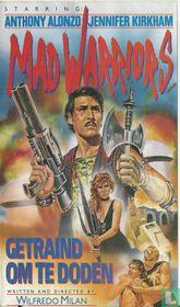 Mad warriors
