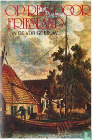 Op reis door Friesland in de vorige eeuw