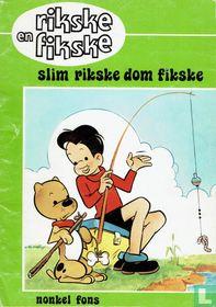 Slim Rikske, dom Fikske