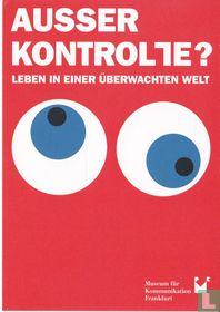 """Museum für Kommunikation Frankfurt """"Ausser Kontrolle?"""""""