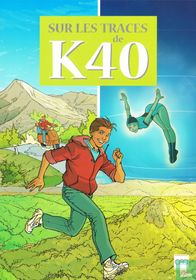 Sur le traces de K40
